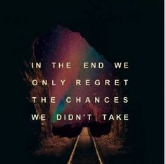 Take chances..