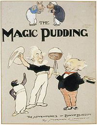 """A friend told me this book was great. The author is Norman Lindsey. The story is set in Australia """"with humans mixing with anthropomorphic animals. It tells of a magic pudding which, no matter how often it is eaten, always reforms in order to be eaten again. It is owned by three companions who must defend it against Pudding Thieves who want it for themselves."""""""