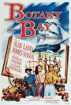 A vintage movie poster for the 1953 movie Botany Bay, directed by Australian born director John Farrow, starring Alan Ladd, James Mason and Patricia Medina. Paramount Pictures, Palm Springs, Arkansas, Botany Bay, Leagues Under The Sea, Best Mysteries, Film School, Cinema Posters, Vintage Posters