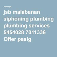 jsb malabanan siphoning plumbing services 5454028 7011336 Offer pasig