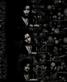 """Bellatrix Lestrange """"Itty, bitty, baby Potter"""""""
