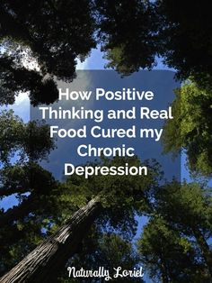 If you're struggling with negative thoughts and demons in your mind, take a moment to read how positive thinking and real food healed my chronic depression.