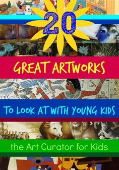 The Art Curator for Kids - Art History Round-Up 20 Great Artworks to Look at with Toddlers and Preschoolers