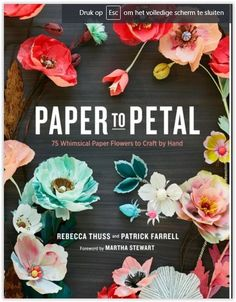 Paper to petal, how to create paper flowers