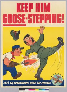 """""""Keep Him Goose-Stepping!"""" ~ WWII propaganda poster picturing Hitler poked on his buttocks with a blazing hot iron, Cold War Propaganda, Ww2 Propaganda Posters, Political Posters, Poster Ads, Advertising Poster, Vintage Advertisements, Vintage Ads, Caricatures, Poster Pictures"""