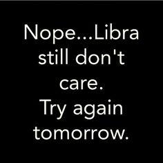 Nope. ..Libra still don't care