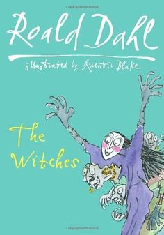 The Witches by Roald Dahl, http://www.amazon.co.uk