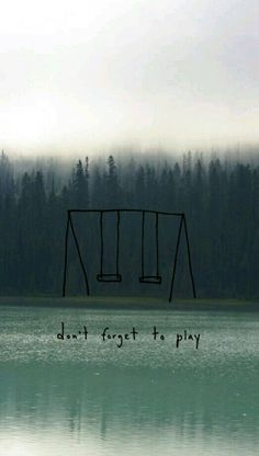 don't forget to play // pine trees // swingset Handy Wallpaper, Cute Wallpaper Backgrounds, Tumblr Wallpaper, Screen Wallpaper, Phone Backgrounds, Wallpaper Quotes, Cute Wallpapers, Iphone Wallpaper, Motivational Wallpaper