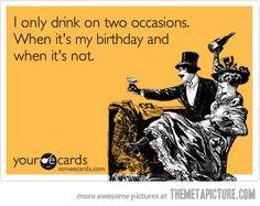 "Hey everyday is ""someone's"" birthday...right?"