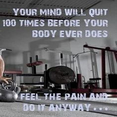 Do let your body Quit #Body #Fitness #Positivethinking #Livebetter #Life #Mind #Inspiration #Pain #Quote #Quoteoftheday #MDUB