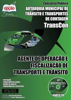 Apostila Concurso Autarquia Municipal de Trânsito e Transportes de Contagem / MG - TRANSCON / 2014: Cargo: Agente de Operação e Fiscalização de Transporte e Trânsito
