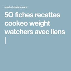 5O fiches recettes cookeo weight watchers avec liens |