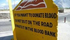 Interesting road signs on dangerous Leh-Manili highway in Himalayas, India Road Safety Signs, Funny Road Signs, Altitude Sickness, Blood Donation, India And Pakistan, Leh, Religion, Sign Boards, Travel
