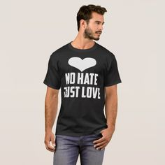 No Hate Just Love T-Shirt