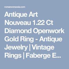 Antique Art Nouveau 1.22 Ct Diamond Openwork Gold Ring - Antique Jewelry | Vintage Rings | Faberge Eggs