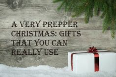 A Very Prepper Christmas: Gifts That You Can Really Use