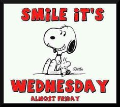 Smile it's Wednesday, almost Friday. Snoopy Peanuts
