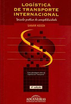 KEEDI, Samir. Logística de transporte internacional: veículo prático de competitividade. 4 ed. reimpr. São Paulo: Aduaneiras, 2013. 194 p. Inclui bibliografia; il.; 22cm. ISBN 9788571295841.  Palavras-chave: TRANSPORTES; LOGISTICA/Organização; COMERCIO EXTERIOR.  CDU 656.01(100) / K26l / 4 ed. reimpr. / 2013