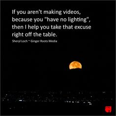 """""""Video is the hottest thing going and if you are trying to use excuses as to why you can't make…"""""""
