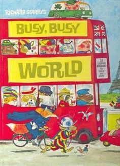 """Richard Scarry's Busy, Busy World"" (1965). I remember perusing this book for HOURS and HOURS!!!!!"