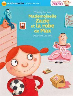 Mlle Zazie et la robe de Max - text: Thierry Lenain / illus: Delphine Durand (Editions NATHAN-FR)