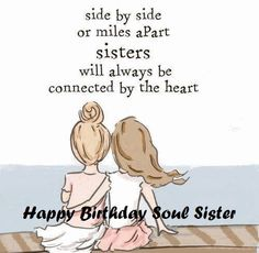 Quote For Sister Birthday Picture top 200 happy birthday big sister quotes and images Quote For Sister Birthday. Here is Quote For Sister Birthday Picture for you. Quote For Sister Birthday 150 happy birthday wishes for sister find the . Happy Birthday Soul Sister, Happy Birthday Wishes For A Friend, Happy Birthday Quotes For Friends, Birthday Sayings, Happy Birthday Wishes Friendship, Birthday Message, Happy Wishes, Friend Birthday, Soul Sister Quotes