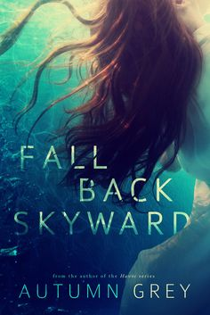 The Hoarding Readers Corner: Cover Reveal ~ FALL BACK SKYWARD BY AUTUMN GREY