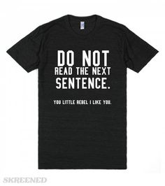 Do not read the next sentence t shirt tee/black | Do not read the next sentence t shirt tee/black #Skreened