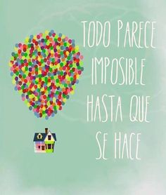 Todo parece imposible hasta que se hace! Don't give up!