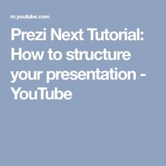Prezi Next Tutorial: How to structure your presentation - YouTube