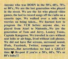 Born in the 50's 60's 70's or 80's