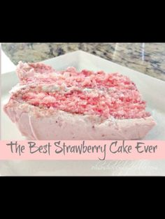 The Best Strawberry Cake Ever!