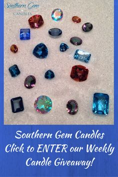 Southern Gem Candles Weekly Candle Giveaway!  A Beautiful & Exotic Gemstone in every Candle.  Click here to ENTER! https://southerngemcandles.leadpages.net/optin/