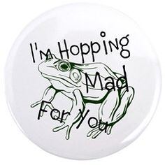 Im Hopping Mad For You Button