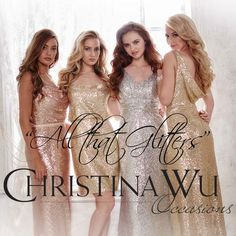 """All that Glitters"" bridesmaid collection from Christina Wu Occasions 