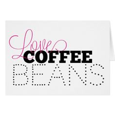 Love Coffee Beans Greeting Card, blank
