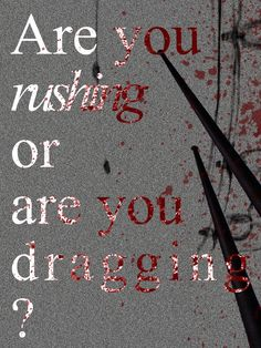 Are you rushing or are you dragging - Whiplash movie inspired posters