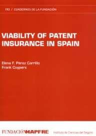 Pérez Carrillo, Elena F. Viability of patent insurance in Spain. Fundación Mapfre, 2013
