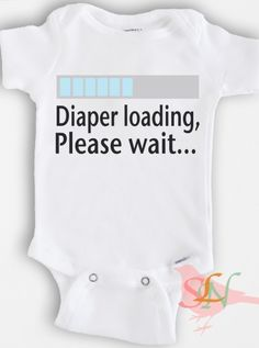 Funny baby Onesie Bodysuit - Baby Boy or Girl Clothing - Diaper Loading- Sizes Newborn to 12 Months