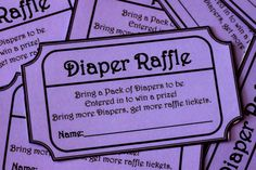 Diaper raffle! put these in the invitations- guest who bring a bag of diapers are entered in a raffle to win a prize at the baby shower!