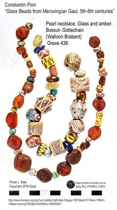 Constantin Pion - Glass beads in Merovingian Gaul (fifth to eighth centuries).  Bead necklace: Glass and amber. Bossut- Gottechain (Walloon Brabant ), grave 436 . Photo L. Baty Copyright SPW-Dpat. http://www.koregos.org/cgi?usr=cg6bgn3q8m&lg=fr&pag=1861&tab=317&rec=78&frm=0&par=secorig1803&id=5269&flux=26505549.