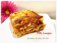 Pork Lasagne | My Bakes, My Story, My Life!