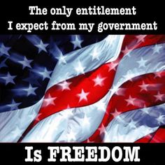 This government regime has got to change soon, this is quickly become less and less the case.  We are being told what health care to have, what we can no longer say or believe in, the pride in being an American is disintegrating.  New leadership needed right now!!!
