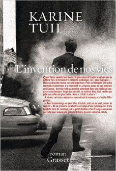Amazon.fr - L'invention de nos vies: Roman - Karine Tuil - Livres