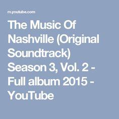 The Music Of Nashville (Original Soundtrack) Season 3, Vol. 2 - Full album 2015 - YouTube