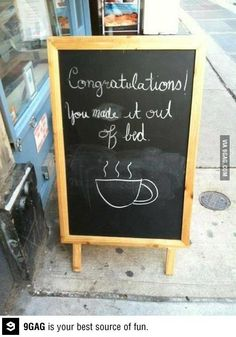 Now pour me some coffee!