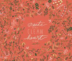 Create in me a clean heart O God Psalm 51:10