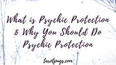 What is Psychic Protection and Why You Should Do Psychic Protection. If you do psychic work, tarot readings, are empathic, psychic protection should be done often. Learn more about how to do psychic protection and what psychic protection is.