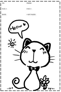 Cat Lovers Pet Store Owners And Others Will Enjoy This Printable Fax Cover Sheet Featuring A Cute Cartoon Kitty Saying Meow Free To Download Print