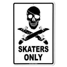 Skaters (and pirates) only! For the bathroom door...